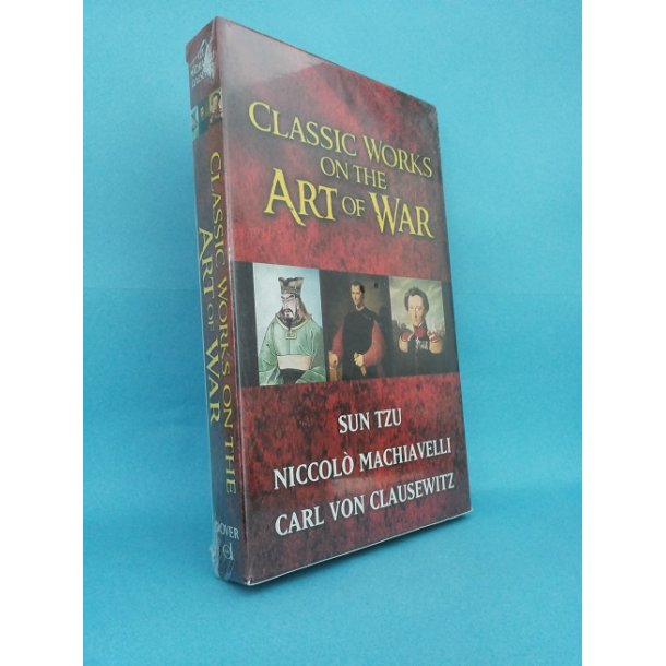 Classic Works on the Art of War;Sun Tzu, Niccoló Machisavelli, Carl von Clausewitz