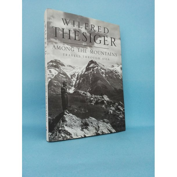 Among the Mountains; Wilfred Thesiger