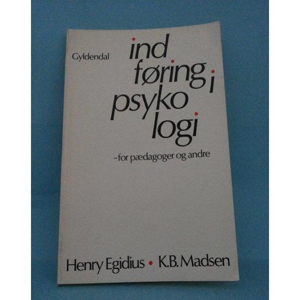 indføring i psykologi - for pædagoger og andre; Henry Egidius og K. B. Madsen