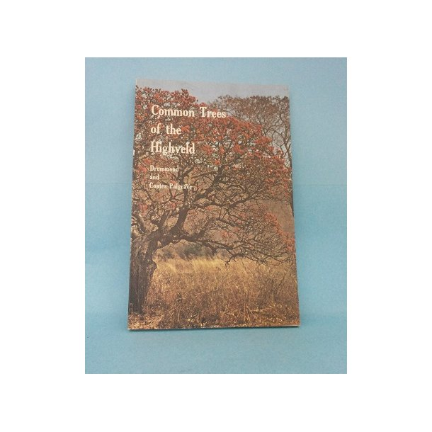 Common Trees of the Highveld; Drummond and Coates Palgrave