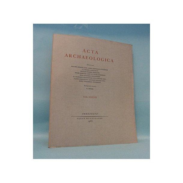Acta Archaeologica VOL XXXVII; Red. C.J.Becker