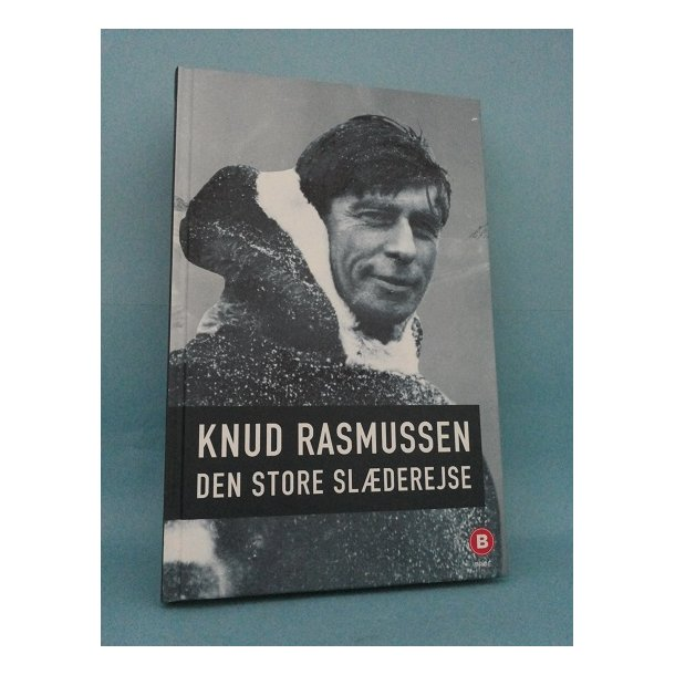 Den store slæderejse; Knud Rasmussen