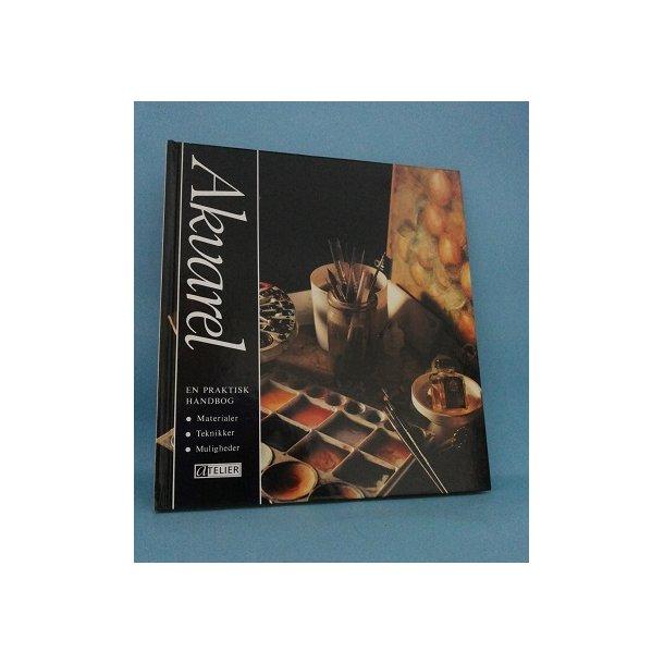 Akvarel en praktisk håndbog ; Tine Cortel og Theo Stevens