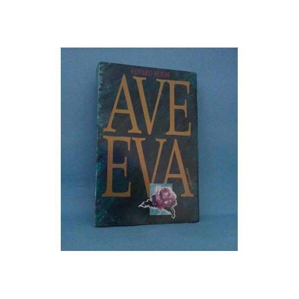 Ave Eva ; Edvard Hoem