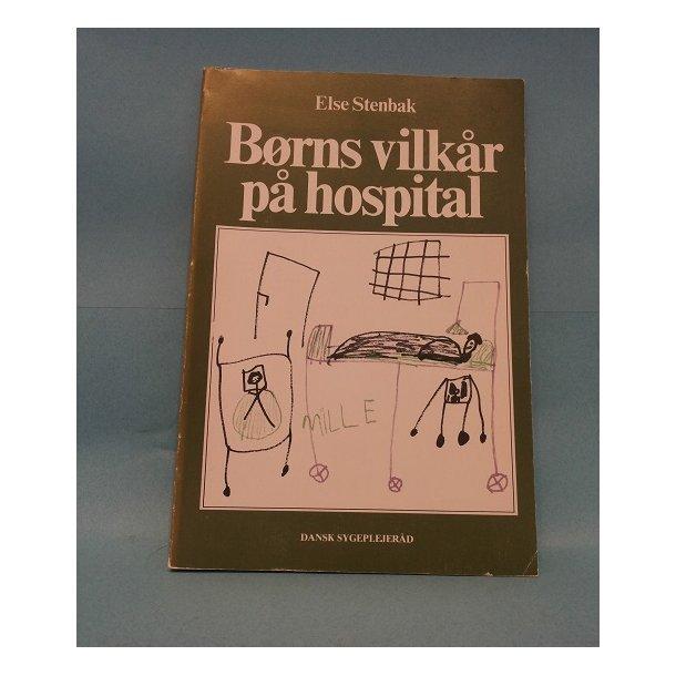Børns vilkår på hospital; Else Stenbak