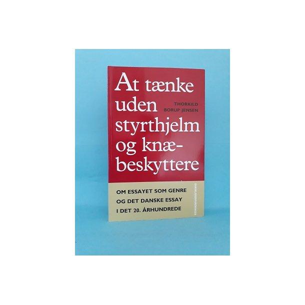 At tænke uden styrthjelm og knæbeskyttere; Thorkil Borup Jensen