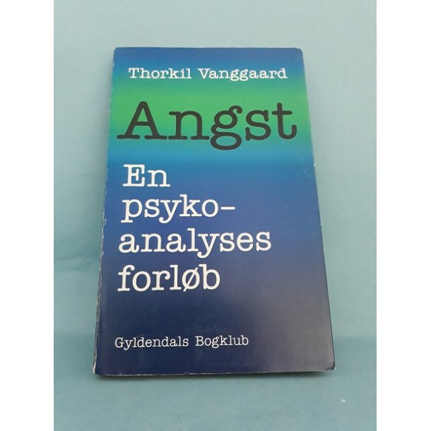 Angst - En psykoanalyses forløb ;Thorkil Vanggaard