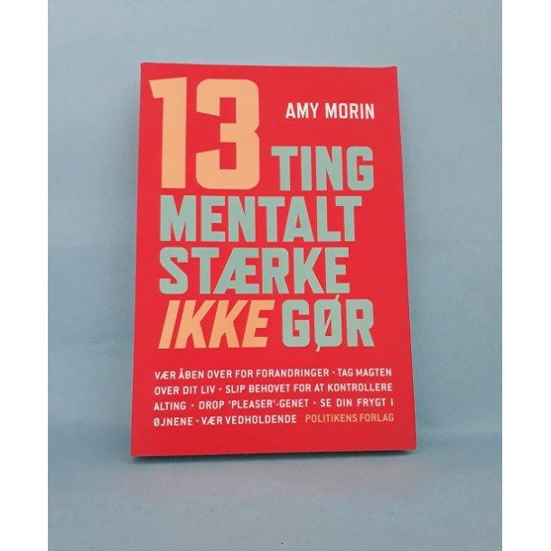 13 ting mentalt stærke ikke gør, Amy Morin