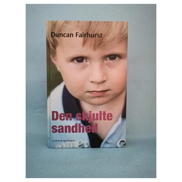 Den skjulte sandhed, Duncan fairhurst