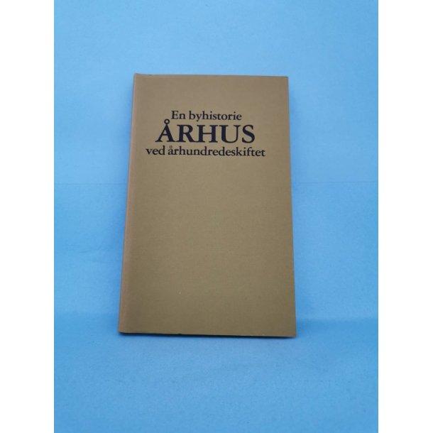 En byhistorie,Århus ved århundredeskiftet, red. Andr. K. Jensen