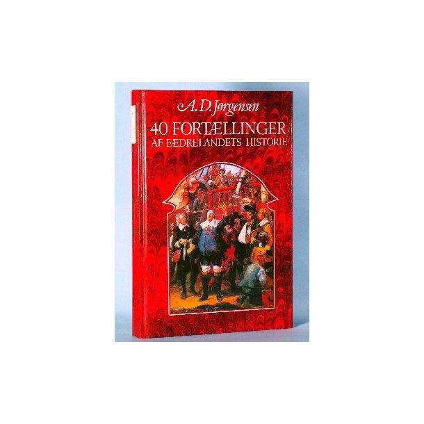 40 fortællinger af landets historie, A.D.Jørgensen