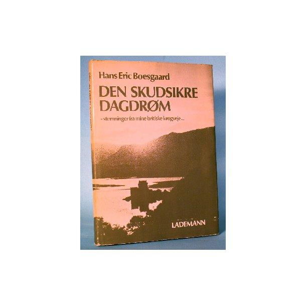 Den skudsikre dagdrøm, Hans Eric Boesgaard