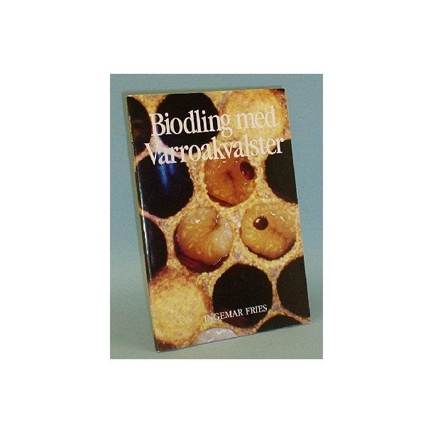 Biodling med Varroakvalster, Ingemar Fries