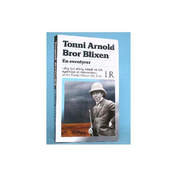 Bror Blixen - en eventyrer, Tonni Arnold