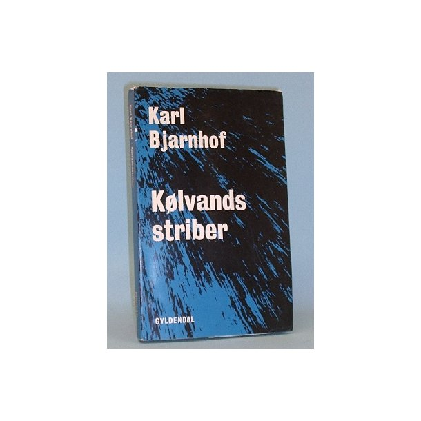 Karl Bjarnhof: Kølvandsstriber
