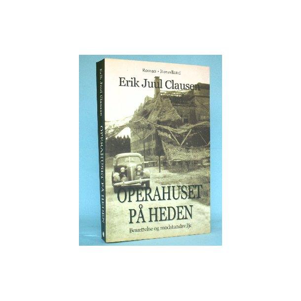 Erik Juul Clausen: Operahuset på heden