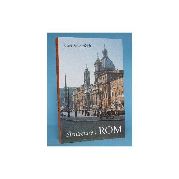 Carl Ankerfeldt: Slentreture i Rom