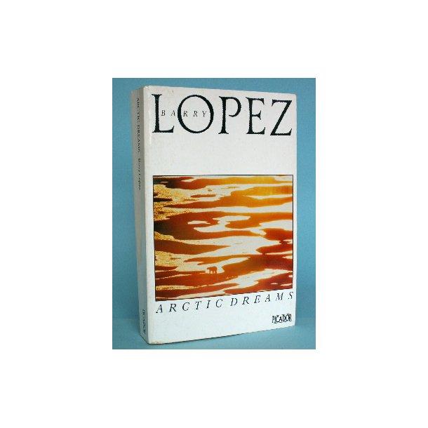 Arctic Dreams, Barry Lopez
