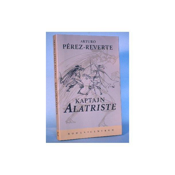 Arturo Pérez-Reverte: Kaptajn Alatriste