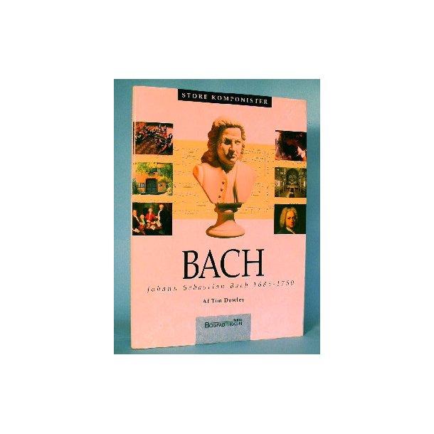 Johann Sebasian Bach 1685-1750, Tim Dowley