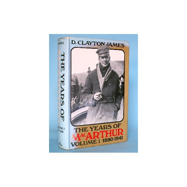 D. Clayton James: The Years of MacArthur Vol. 1