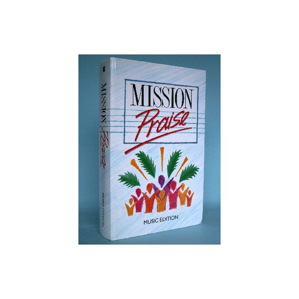 Mission Praise, compiled by Peter Horrobin et al