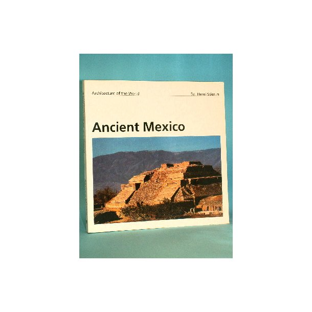 Ancient Mexico, Henri Stierlin