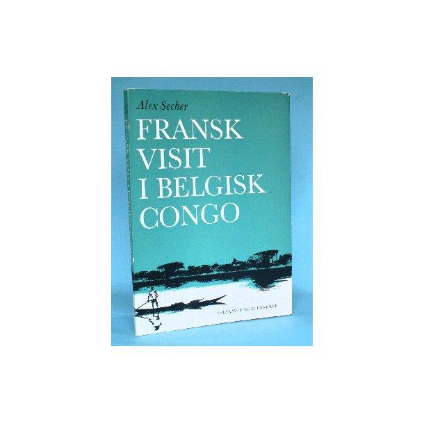 Alex Secher: Fransk visit i Belgisk Congo