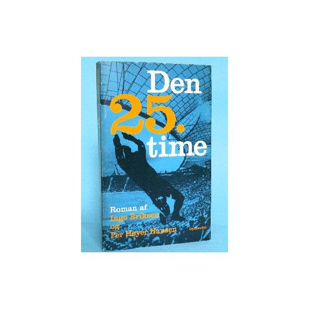 Den 25. time, roman af Inge Eriksen &