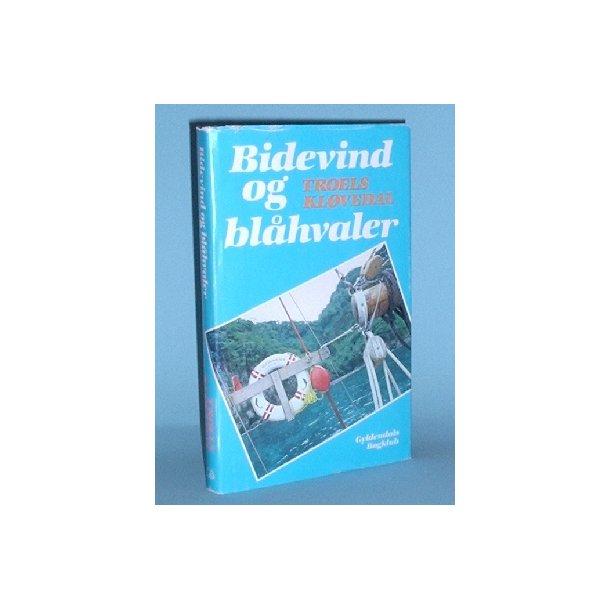Bidevind og Blåhvaler, Troels Kløvedal