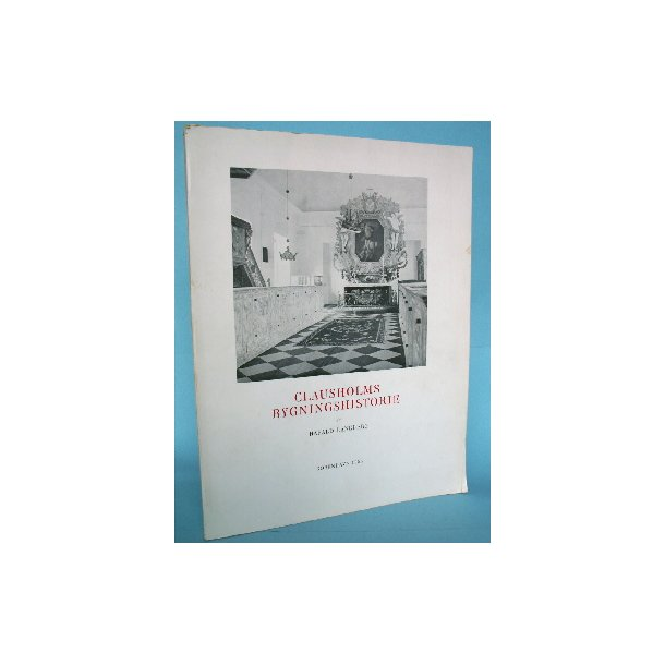 Clausholms bygningshistorie, af Harald Langberg