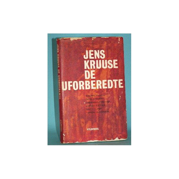 De uforberedte, Jens Kruuse