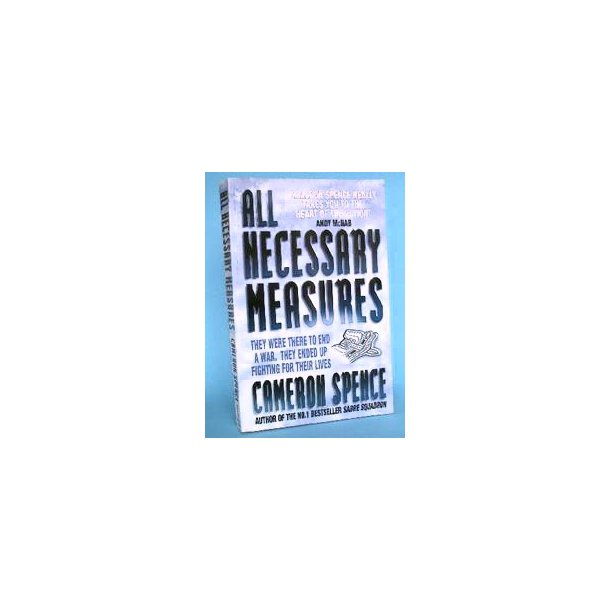 Cameron Spence: All Necessary Measures