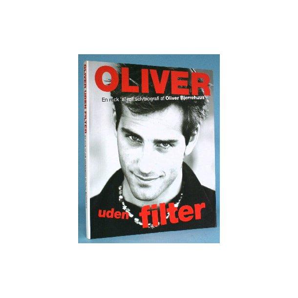 Oliver uden filter, en rock'n'roll selvbiografi