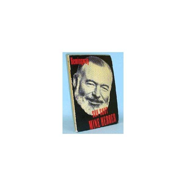 Ernest Hemingway: Sov sødt mine herrer