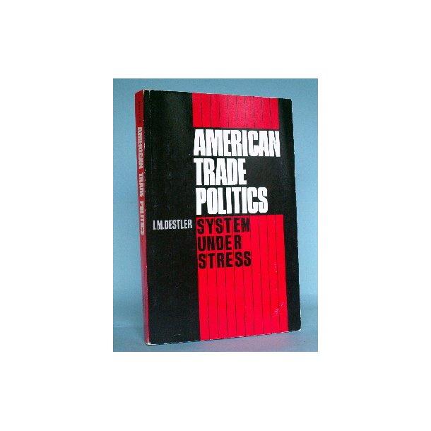 American Trade Politics, I.M. Destler