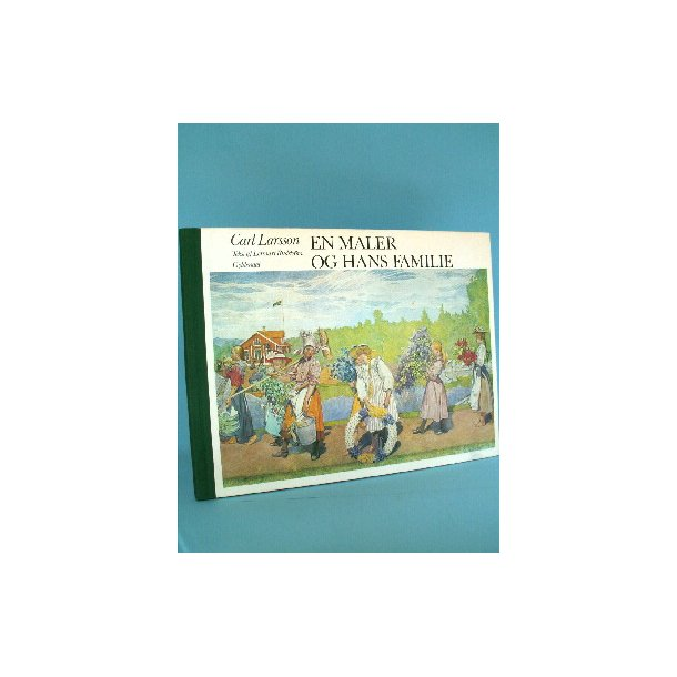 Carl Larsson - En maler og hans familie