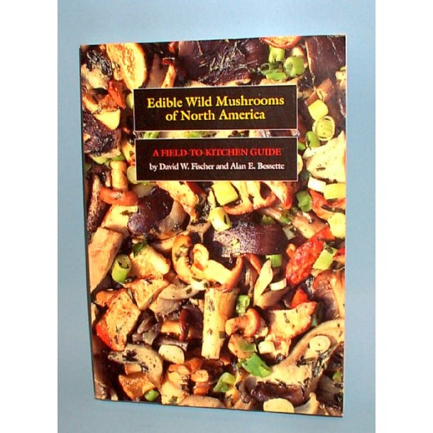Edible Wild Mushrooms of North America,