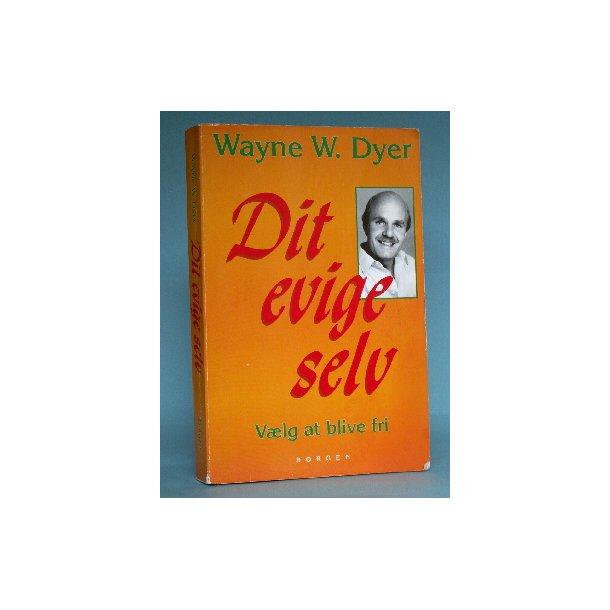 Dit evige selv, Wayne W. Dyer