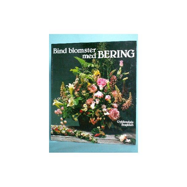 Bind blomster med Bering, Jette Østerlund