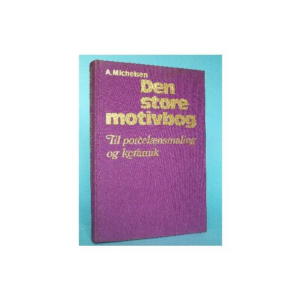 A. Michelsen: Den store motivbog