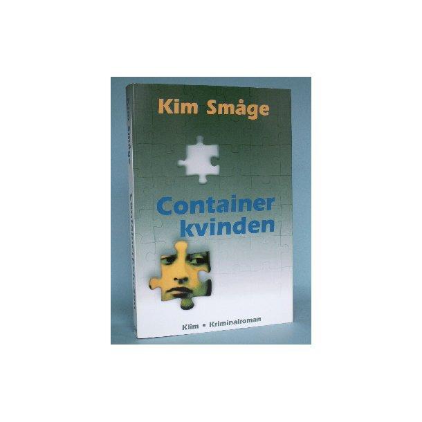 Containerkvinden, Kim Småge