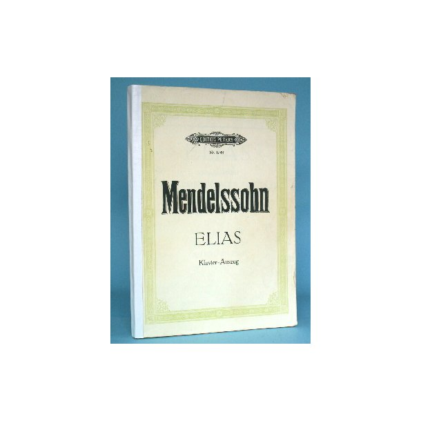 F. Mendelssohn-Bartholdy: Elias (oratorium), Op. 7