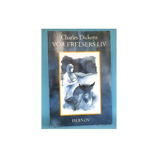 Charles Dickens: Vor Frelsers liv