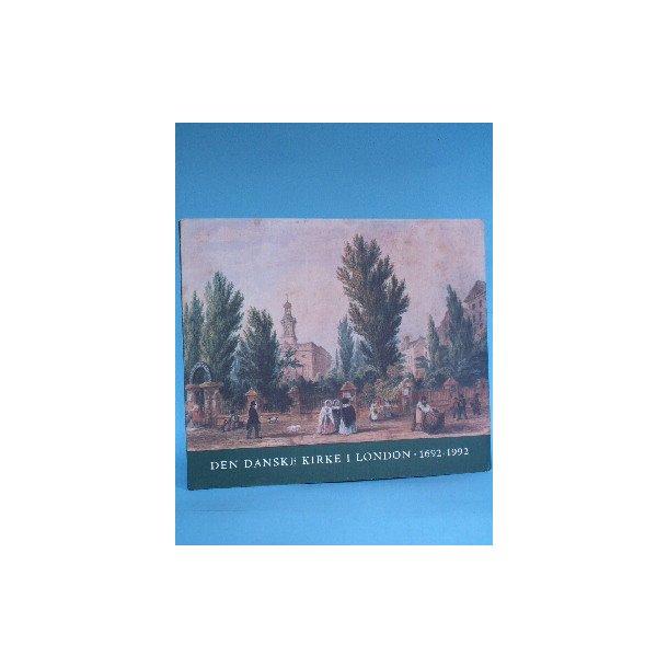 Den danske Kirke i London 1692-1992