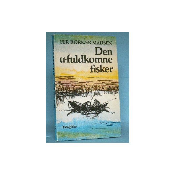 Den u-fuldkomne fisker, Per Rørkær Madsen