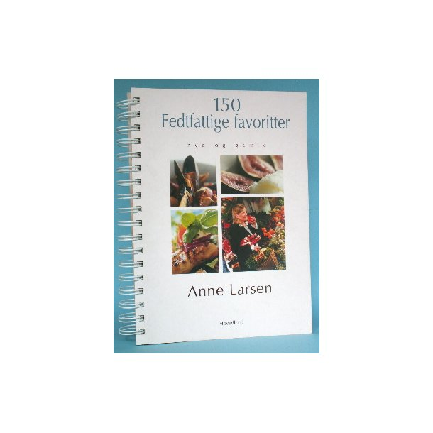 150 Fedtfattige favoritter, Anne Larsen