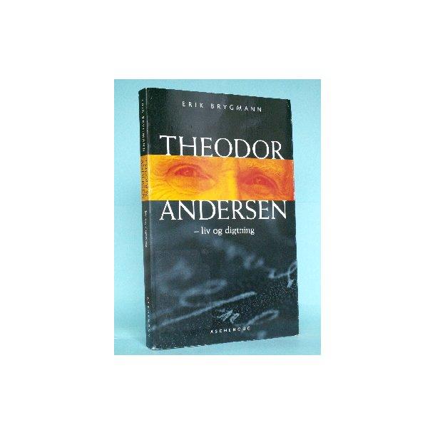 Erik Brygmann: Theodor Andersen - liv og digtning