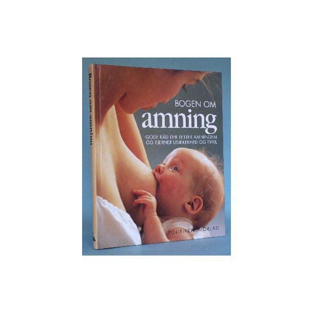 Bogen om amning, v. Susanne Heltzen m. fl.