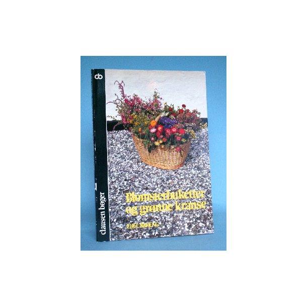 Blomsterbuketter og grønne kranse, Edel Broeng